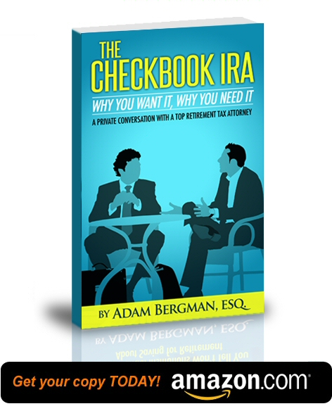The Checkbook IRA - Why You Want It, Why You Need It