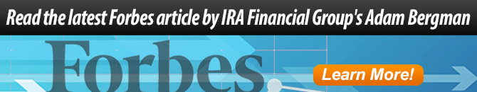 Read the latest Forbes article by IRA Financial Group's Adam Bergman.