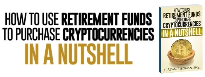 How To Use Retirement Funds To Purchase Cryptocurrencies In A Nutshell