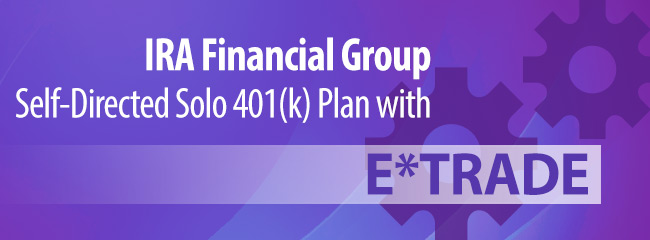 IRA Financial Group Self-Directed Solo 401(k) Plan with E-Trade