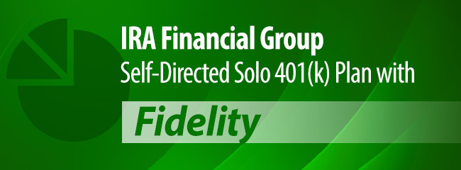 IRA Financial Group Self-Directed Solo 401(k) Plan with Fidelity