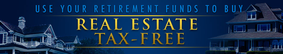 Use your Retirement Funds to Buy Real Estate Tax-Free