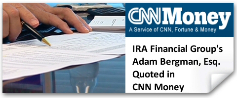 IRA Financial Group's Adam Bergman Quoted in CNN Money