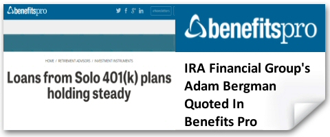 IRA Financial Group's Adam Bergman Quoted in Benefits Pro