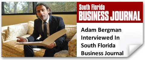 Adam Bergman Interviewed in South Florida Business Journal