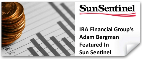 IRA Financial Group's Adam Bergman Featured in Sun Sentinel