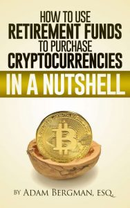 Book Cover: How to Use retirement Funds to Purchase Cryptocurrencies in a Nutshell